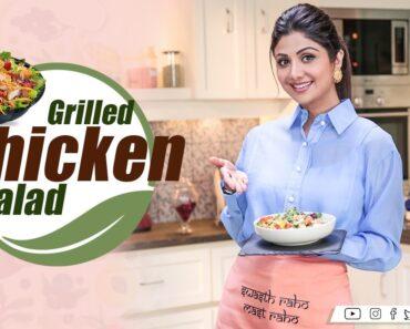 Grilled Chicken Salad | Shilpa Shetty Kundra