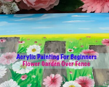 Flower Garden Over Fence Painting| Acrylic Painting tutorial for Beginners