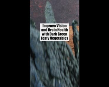 Improve Vision and Brain Health With Dark Green Leafy Vegetables